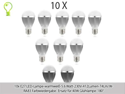 10xE27 LED-5.6watts- 412lumens- warm white-74 lm/w-replaces 40w lamp-beam angle 180°degrees