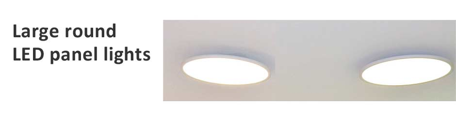 Large round LED panels and ceiling lights